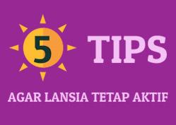 5 tips agar lansia tetap aktif
