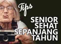 Tips senior sehat sepanjang tahun